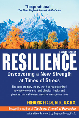 Resilience: Discovering A New Strength at Times of Stress book cover