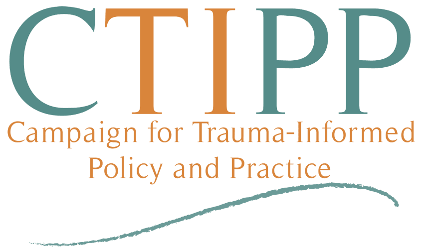Campaign for Trauma-Informed Policy and Practice (CTIPP)