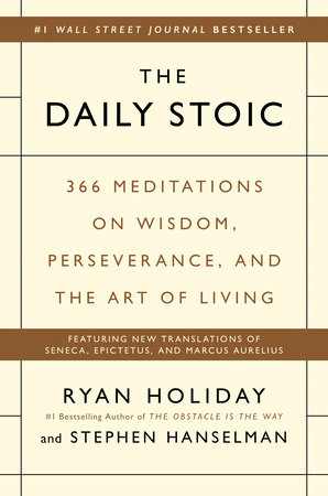 The Daily Stoic: 366 Meditations for Clarity, Effectiveness, and Serenity book cover