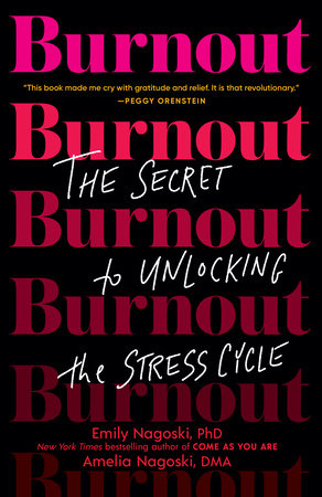 Burnout: The Secret to Unlocking the Stress Cycle book cover