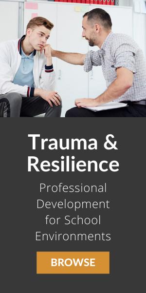 Trauma & resilience - professional development for school environments